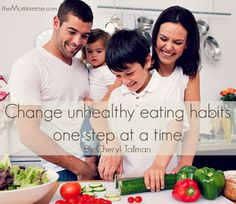 Change unhealthy eating habits one step at a time | The Momiverse
