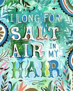 I Long For Salt In My Hair  ..I sure do!