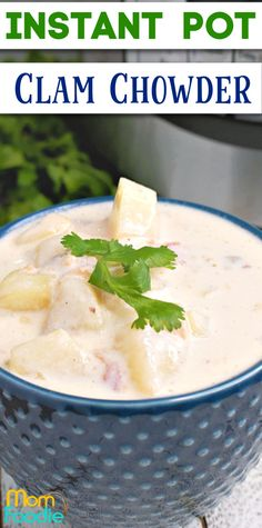 3 ways to make clam chowder in the Instant Pot
