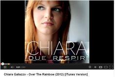 Chiara-Over the rainbow  http://www.youtube.com/watch?v=iy8ZU69tPhY
