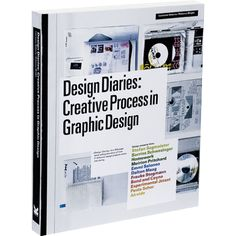 Design Diaries By Lucienne Roberts and Rebecca Wright http://www.laurenceking.com/en/design-diaries/