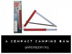 A Compact Camping Saw for my Bug Out Bag | Geek Prepper | #prepbloggers #camping #gear