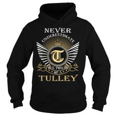 Never Underestimate The Power of a TULLEY - Last Name, Surname T-Shirt #name #tshirts #TULLEY #gift #ideas #Popular #Everything #Videos #Shop #Animals #pets #Architecture #Art #Cars #motorcycles #Celebrities #DIY #crafts #Design #Education #Entertainment #Food #drink #Gardening #Geek #Hair #beauty #Health #fitness #History #Holidays #events #Home decor #Humor #Illustrations #posters #Kids #parenting #Men #Outdoors #Photography #Products #Quotes #Science #nature #Sports #Tattoos #Technology…