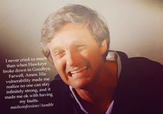 BROKE me heart. M*A*S*H Confessions. Alan Alda Mash, Mash 4077, Tv Head, Tv Show Quotes, Movie Quotes, Movies Playing, Old Shows, Great Tv Shows, Stuff And Thangs