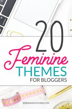 Looking for a Wordpress theme for your blog? Click through to see 20 beautiful and feminine themes great for bloggers in every niche! | Blog Theme Ideas | Wordpress Themes | Feminine Blogger Templates | Blog Design Ideas | #bloggingtips #blogger #wordpress