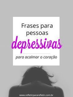 Frases que são verdadeiros remédios para depressão, e melhor, sem contra indicação! #depressão #tristeza