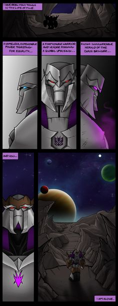 Megatron: Exile by EnvySkort on deviantART My comment: I liked this series. The hard, and annoying part, is finding all the pieces... and then reading them in the right order!!! I managed 2 read one part out of order by mistake. Still, like the series!