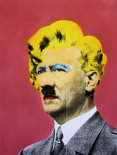 Nazi Pop Art Hitler was never Ayrian enough. He was even partially Jewish. No amount of dye or makeup.could ever change the nature of that beast.