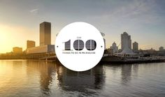 Top 100 Things to do in Milwaukee, WI.