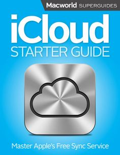 iCloud Starter Guide - Macworld Editors   Computers  596236120: iCloud Starter Guide - Macworld Editors   Computers  596236120 #Computers