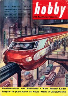 The Most Extraordinary Monorail Designs Of The 20th Century - from Buzzfeed