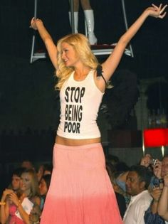 Paris Hilton - STOP BEING POOR tank top. As worn by Billionaire heiress and socialite Paris Hilton 'Stop Being Poor' tank top. Proudly worn by Paris Hilton since being poor never been one of her concern. Paris And Nicole, 2000s Party, Camila Morrone, Iconic Photos, Teen Vogue, Looks Cool, Just In Case, Selena Gomez, Celebs