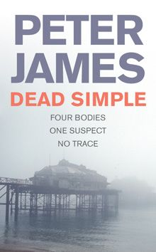 Dead Simple, by Peter James Another author I 'discovered' by accident ... Makes you feel like you 'know' Brighton. There's always a Good Read from this author.