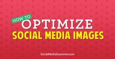 optimize social media images