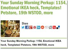 Your Sunday Morning Perkup: 1154, Emotional IKEA heck, Templates! Petstore, 19th WSTOD, more