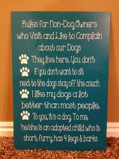 Rules For Non-Dog Owners. Haha reminds me of a few who find it necessary to tell me they don't like my dogs I Love Dogs, Puppy Love, Cute Dogs, Dog Quotes, Animal Quotes, Girls Best Friend, Dogs And Puppies, Doggies, Dog Owners