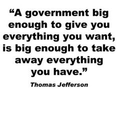 Thomas Jefferson quote - this is at the root of many of our political contretemps' today.I'm not certain this is from Thomas Jefferson, but I'm definitely going to check.also, see Ayn Rand - Atlas Shrugged and Capitalism the Unknown Ideal Thomas Jefferson Zitate, Thomas Jefferson Quotes, Great Quotes, Quotes To Live By, Me Quotes, Inspirational Quotes, Quotable Quotes, Founding Fathers Quotes, Father Quotes