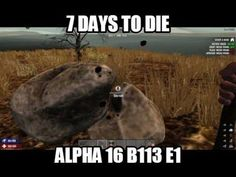7 Days To Die Alpha 16  B113 Lets Play Gameplay PC | New Start | E1 | 7D...  Day 1,  New beginning for a new update Alpha 16  b113, this time actually doing the survival steps. Got to play with a vulture.  https://youtu.be/HAV2hTij0e8  https://www.youtube.com/playlist?list=PLAhAlZQHtHEElMJs0JV-8j69GZ6nI7zzx  This is a random generated map, on PC using the 7 Days To Die Alpha 16 Experimental in a Lets Play, Single player Game Play format.  Thanks for your support! Audio is in English but feel…