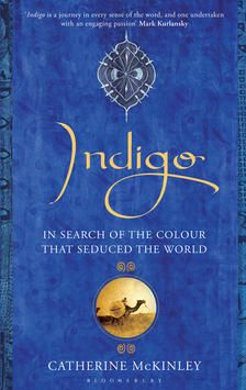 Indigo: In Search of the Color that Seduced the World, Katherine McKinley. For almost 5 millennia, in every culture & in every major religion, indigo - a blue pigment obtained from the small green leaf of a parasitic shrub through a complex process that even scientists still regard as mysterious - has been at the center of turbulent human encounters. Indigo is the story of this precious dye & its ancient heritage.