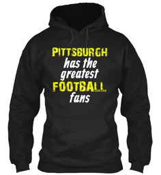 Pittsburgh Has The Greatest Football Fans