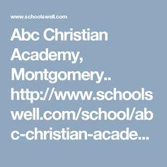 Abc Christian Academy, Montgomery.. http://www.schoolswell.com/school/abc-christian-academy-montgomery.html