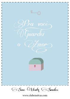 Quadros com Frases de Amor - Ilustrações - Clube Noivas - Pra você guardei o amor