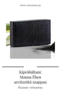 A Manna egyik legnépszerűbb terméke ez a fekete arctisztító szappan. Én is kipróbáltam. Őszinte véleményem olvasható a blogon. Blog, Blogging