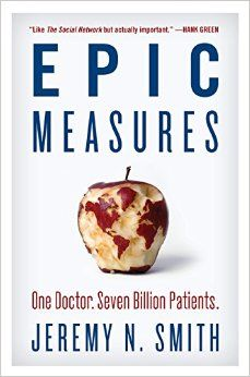 Epic Measures : One Doctor, Seven Billion Patients @ 362.1 Sm51 2015