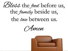 Bless the food before us, family beside us, and love between us. - Family Bible Wall Decal - Inspirational Wall Signs