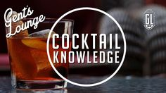 5 Cocktail Terms Every Gent Should Know || Gent's Lounge