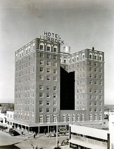 The eleven story, 350 room Hotel Lubbock. The building still stands and is now a condominium. (photographer unknown, 1948)