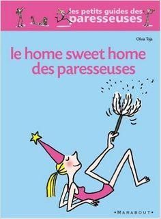 Amazon.fr - Home Sweet Home des paresseuses - Olivia Toja - Livres