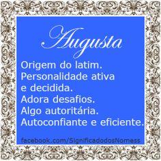 Significado do nome Augusta   Significado dos Nomes