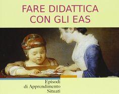 """In libreria: """"Fare didattica con gli EAS"""" di Pier Cesare Rivoltella"""
