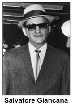 "Salvatore Giancana"" (born Salvatore Giangana; June 15, 1908 – June 19, 1975) better known as Sam Giancana, was a Sicilian American mobster and boss of the Chicago Outfit from 1957–1966  AKA Momo"", ""Mooney,"" ""Sam the Cigar,"" and ""Sammy."""