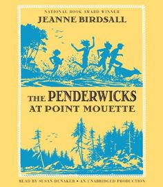 The Penderwicks at Point Mouette (Book 3) by Jeanne Birdsall Peformed by Susan Denaker. Unabridged.