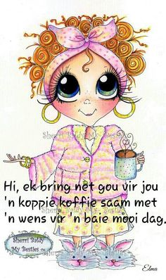 Good morning Birthday Messages, Birthday Wishes, Greetings For The Day, Lekker Dag, Goeie Nag, Goeie More, Afrikaans Quotes, Love Life Quotes, Special Quotes
