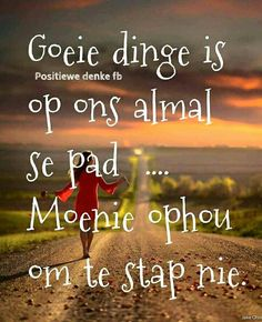Goeie dinge is op almal se pad. Bible Quotes, Words Quotes, Wise Words, Me Quotes, Sayings, Inspirational Qoutes, Motivational Quotes, Afrikaanse Quotes, Character Quotes