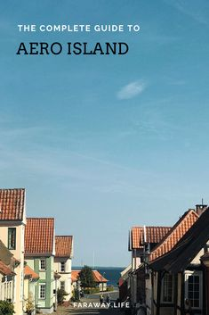 The complete guide to Aero Island Danish Culture, The Perfect Getaway, Maritime Museum, Old Churches, Green Fields, Archipelago, Historic Homes, Seattle Skyline, Lighthouse