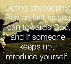 Dating philosophy for the spiritually minded...
