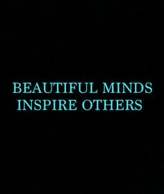 <3  beautiful minds inspire others