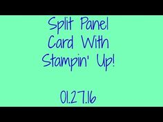 Split Panel Card with Stampin' Up! - YouTube