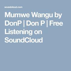 Mumwe Wangu by DonP | Don P | Free Listening on SoundCloud