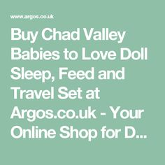 Buy Chad Valley Babies to Love Doll Sleep, Feed and Travel Set at Argos.co.uk - Your Online Shop for Dolls furniture, Dolls and playsets, Toys.