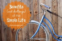 Benefits (and challenges) of the Simple Life