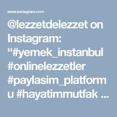 """@lezzetdelezzet on Instagram: """"#yemek_instanbul #onlinelezzetler #paylasim_platformu #hayatimmutfak #tencereyemegim #tarifsunum #tarif #sunumyeriniz #enfes #mutfagim…"""""""