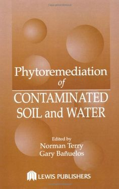 #Phytoremediation of Contaminated Soil and Water