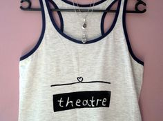 theatre theater womens t-shirt / tank top gift diy by heartacting