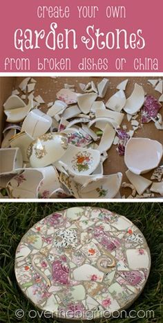 Make beautiful garden stepping stones from broken pieces of china.  Wouldn't this be a wonderful gift for Mother's Day using pieces of mom's or grandma's favorite china pattern?  You could even use these under potted plants.