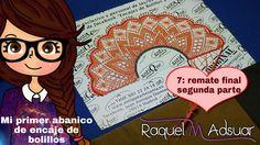 Mi primer abanico de Encaje. Raquel M.Adsuar Bolillotutorial 7: Remate f...
